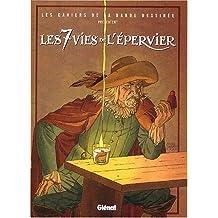 7 VIES DE L'ÉPERVIER T02 (LES)