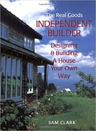 The Real Goods Independent Builder Designing Building A House