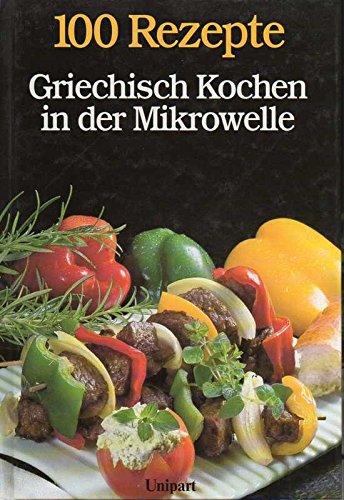 Griechisch Kochen in der Mikrowelle Gebundenes Buch – 1989 Jutta/Wessel Edgar Born Unipart Verlag 3812231239