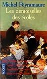 Les Demoiselles des écoles par Peyramaure