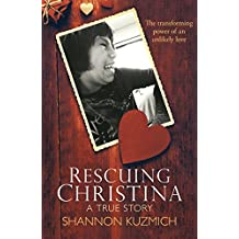 Rescuing Christina: The Transforming Power of an Unlikely Love