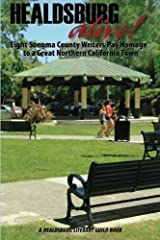 Healdsburg Alive!: Eight Sonoma County Writers Pay Homage to a Great Northern California by David Beckman (2012-01-02) Paperback