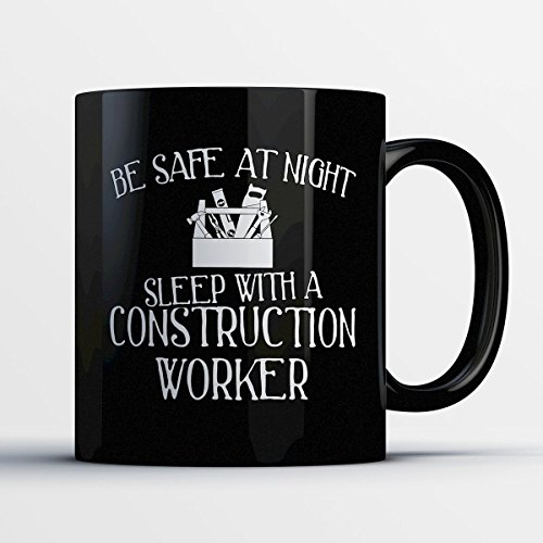 Kickass Hit Girl Adult Womens Costumes (Construction Worker Coffee Mug – Be Safe At Night Sleep With A Construction Worker - Funny 11 oz Black Ceramic Tea Cup - Humorous and Cute Construction Worker Gifts with Construction Worker Sayings)