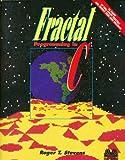 Fractal Programming in C, Roger T. Stevens, 1558510389