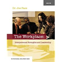 Professional Development Series Book 2     The Workplace:  Interpersonal Strengths and Leadership (Professional...