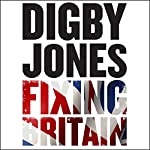 Fixing Britain: The Business of Reshaping Our Nation | Digby Jones,Michael Wilson