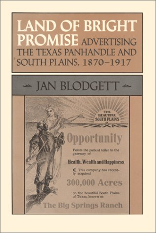 Land of Bright Promise: Advertising the Texas Panhandle and South Plains, 1870-1917 (M K Brown Range Life Series, No. 17
