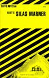 """Notes on Eliot's """"Silas Marner"""" (Cliff's Notes)"""