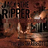 Front cover for the book Jack the Ripper: The 21st Century Investigation by Trevor Marriott