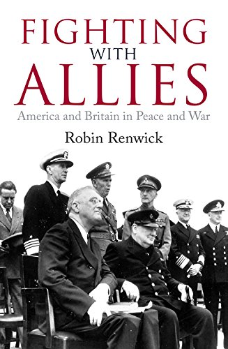 Fighting With Allies: America and Britain in Peace and War pdf