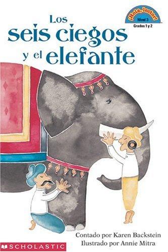 Los seis ciegos y el elefante (Hola, lector! Nivel 3, grados 1 y 2) (Spanish Edition) by Scholastic