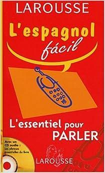 L'Essentiel pour parler : Espagnol-Français/Français-Espagnol (1 livre + 1 CD audio)