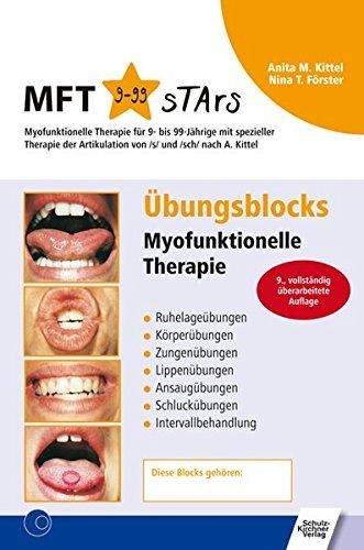 Übungsblocks Myofunktionelle Therapie: Ruhelageübungen, Körperübungen, Zungenübungen, Lippenübungen, Ansaugübungen, Schluckübungen, Intervallbehandlung