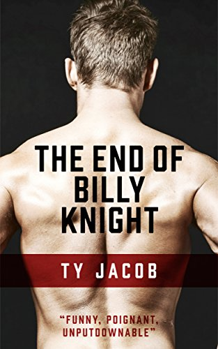 The end of billy knight a novel kindle edition by ty jacob the end of billy knight a novel by jacob ty fandeluxe Gallery