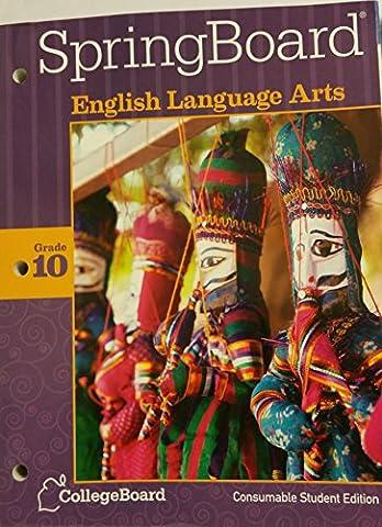 SpringBoard English Language Arts Grade 10 Consumable Student Edition 2014 CollegeBoard (Springboard English Language Arts)