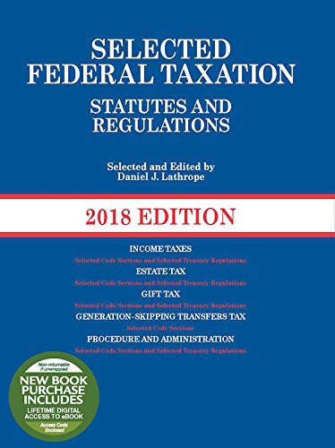 Pdf Law Selected Federal Taxation Statutes and Regulations: 2018 with Motro Tax Map (Selected Statutes)