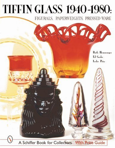 Figural Glass (Tiffin Glass 1940-1980: Figurals, Paperweights, Pressed Ware (A Schiffer Book for Collectors))