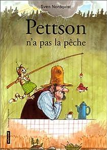 Les aventures de Pettson et Picpus : Pettson n'a pas la pêche par Nordqvist