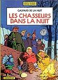 Gaspard de la Nuit, tome 2 : Les Chasseurs dans la Nuit