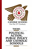 Political Action, Public Policy and Catholic Schools, Coons, John E. and Monahan, Frank J., 1558330704