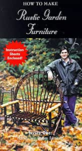 How to Make Rustic Garden Furniture [VHS]