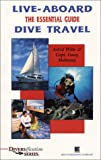 The Essential Guide to Live Aboard Dive Travel, Casey Mahaney and Astrid Witte, 0941332543