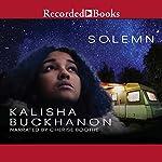 Solemn | Kalisha Buckhanon