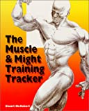 The Muscle and Might Training Tracker, Stuart McRobert, 9963616054