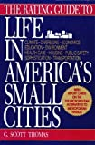 The Rating Guide to Life in America's Small Cities 9780879756000