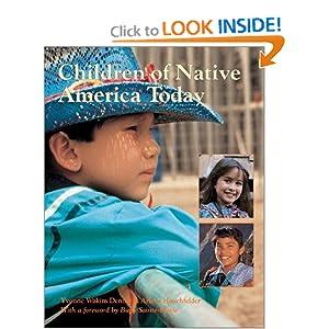 Children of Native America Today Yvonne Wakim Dennis, Arlene B. Hirschfelder and Global Fund For Children (Organization)