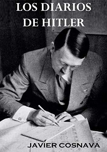 Portada del libro Los diarios de Hitler de Javier Cosnava