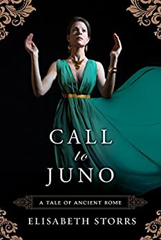 Call to Juno (A Tale of Ancient Rome Book 3) by [Storrs, Elisabeth]