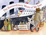 The Extraordinary Music of Mr. Ives, Joanne Stanbridge, 0547238665