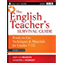 The English Teacher's Survival Guide: Ready-To-Use Techniques and Materials for Grades 7-12 (J-B Ed: Survival Guides)