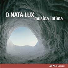 O Nata Lux: Musica Intima