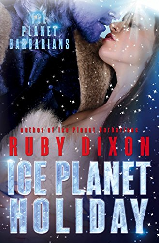 Ice Planet Holiday: A SciFi Holiday Alien Romance (Ice Planet Barbarians Book 5) ()