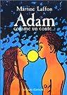 Adam comme un conte par Laffon