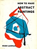 img - for How to Make Abstract Paintings book / textbook / text book
