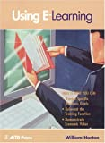Using E-Learning, William K. Horton, 1562863096