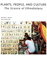 Plants, People, and Culture: The Science of Ethnobotany
