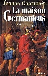 La maison Germanicus par Jeanne Champion