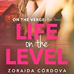 Life on the Level | Zoraida Cordova