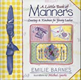 A Little Book of Manners, Emilie Barnes, 1565076788