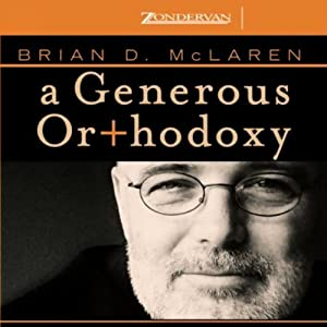 A Generous Orthodoxy Hörbuch