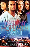 Destiny Hope Faith Divine, Deaubrey Devine, 0615214576