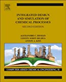 Integrated Design and Simulation of Chemical Processes, Alexandre C. Dimian and Costin S. Bildea, 0444627006