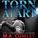 Torn Apart: Hero Series, Book 1 Audiobook by MA Comley Narrated by Martin West