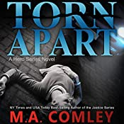 Torn Apart: Hero Series, Book 1 | MA Comley