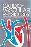 Cardiovascular Physiology, Heller, Lois J. and Mohrman, David E., 007027973X