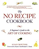 The No Recipe Cookbook, Susan Crowther, 1620876167